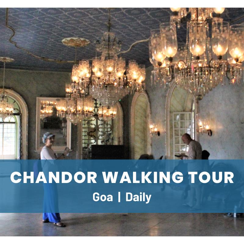 Chandor Walking Tour