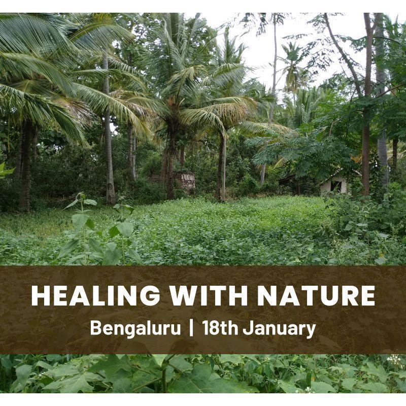 Healing with Nature - Near Bengaluru